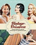 Vintage-Frisuren: Schritt-für-Schritt-Anleitungen