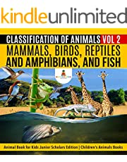 Classification of Animals Vol 2 : Mammals, Birds, Reptiles and Amphibians, and Fish | Animal Book for Kids Junior Scholars Edition | Children's Animals Books