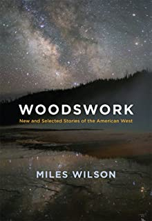 Woodswork: New and Selected Stories of the American West
