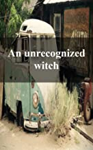 An unrecognized witch (Luxembourgish Edition)
