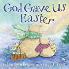 Cover image of God Gave Us Easter  by Lisa Tawn Bergren