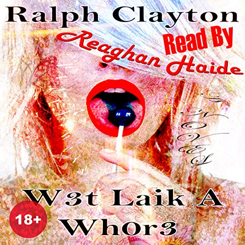 W3t Laik a Wh0r3 audiobook cover art