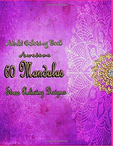 adult coloring book awesome 60 Mandalas stress relieving designs: Big Mandala Coloring Book for Adults 60 Images Stress Management Coloring Book For ... Book for Adults Amazing 60 amazing Images