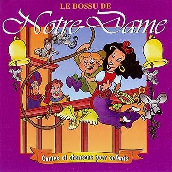 Le Bossu de Notre Dame - Contes et Chansons pour Enfants