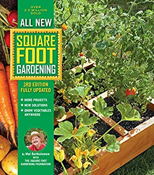 All New Square Foot Gardening 3rd Edition Fully Updated  MORE Projects - NEW Solutions - GROW Vegetables Anywhere