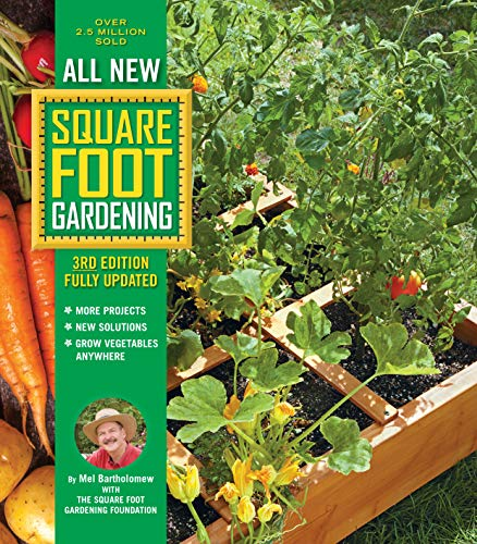 All New Square Foot Gardening, 3rd Edition, Fully Updated: MORE Projects - NEW Solutions - GROW Vegetables Anywhere Boutique By Design Garden Specialty Technique Techniques Vegetables