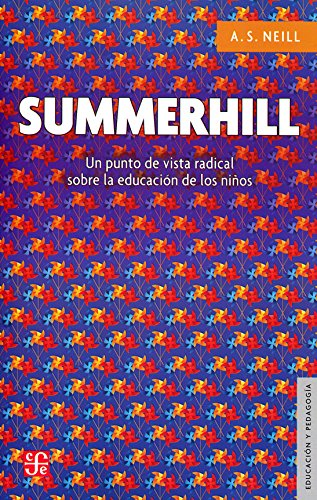 Summerhill. Un punto de vista radical sobre la educación de los niños (Educación y pedagogía)