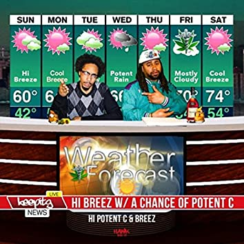 Hi Breez with a Chance of Potent C