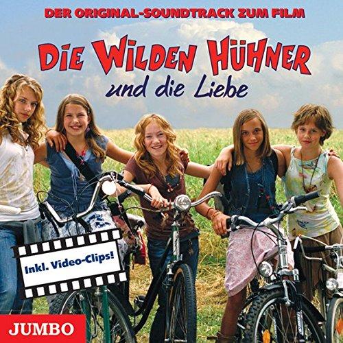 Die wilden Hühner und die Liebe. Soundtrack: Der Original Soundtrack zum Film
