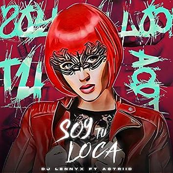 Soy Tu Loca
