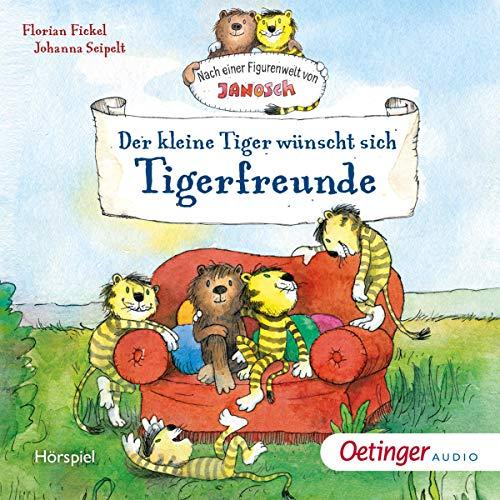 Der kleine Tiger wünscht sich Tigerfreunde Titelbild