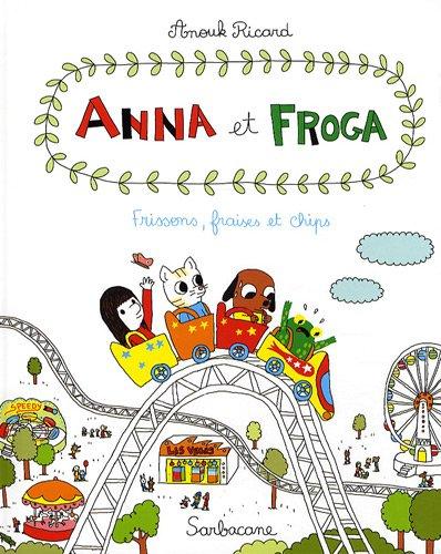 Anna et Froga, Tome 3 : Frissons, fraises et chips