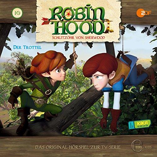Der Trottel (Robin Hood - Schlitzohr von Sherwood 10) Titelbild