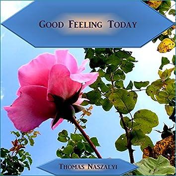Good Feeling Today
