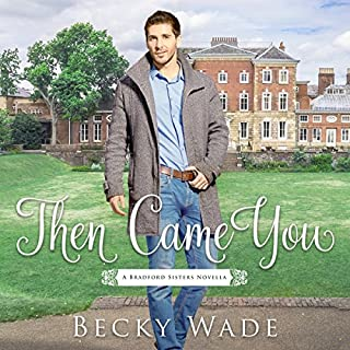 Then Came You: A Bradford Sisters Novella                   By:                                                                                                                                 Becky Wade                               Narrated by:                                                                                                                                 Ryan Hudson,                                                                                        Heather Masters                      Length: 2 hrs and 30 mins     1 rating     Overall 5.0