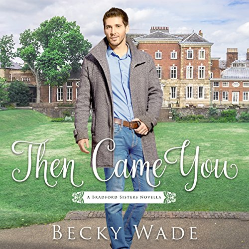Then Came You: A Bradford Sisters Novella cover art
