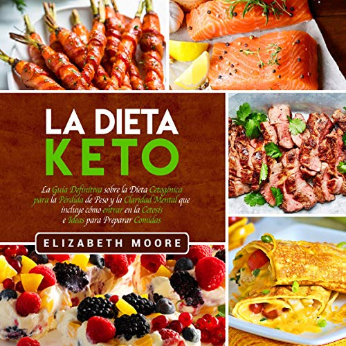 La Dieta Keto [The Keto Diet] Audiobook By Elizabeth Moore cover art