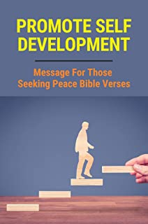 Promote Self Development: Message For Those Seeking Peace Bible Verses: Self Empowerment Books
