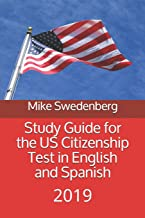 Study Guide for the US Citizenship Test in English and Spanish: 2019 (Study Guides for the US Citizenship Test)