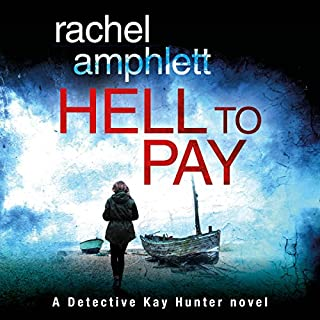 Hell to Pay     A Detective Kay Hunter Crime Thriller, Volume 4              Written by:                                                                                                                                 Rachel Amphlett                               Narrated by:                                                                                                                                 Alison Campbell                      Length: 7 hrs and 15 mins     2 ratings     Overall 4.0