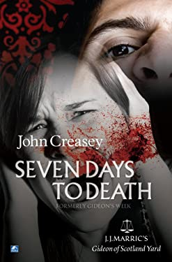 Seven Days To Death: (Writing as JJ Marric) (Gideon of Scotland Yard)