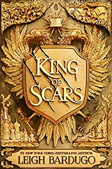 King of Scars: return to the epic fantasy world of the Grishaverse, where magic and science collide by [Leigh Bardugo]