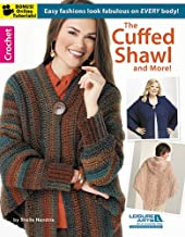 The Cuffed Shawl & More-Unique Crocheted Designs with Flowing Lines that Flatter Women of all Shapes and Sizes-Bonus On-Line Technique Videos Available (Leisure Arts Crochet)