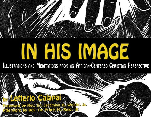 In His Image: Illustrations and Meditations from an African-Centered Christian Perspective