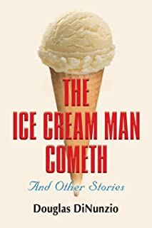 The Ice Cream Man Cometh and Other Stories