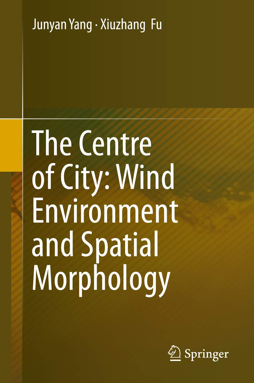 The Centre of City: Wind Environment and Spatial Morphology