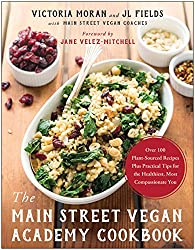 The Main Street Vegan Academy Cookbook by Victoria Moran and JL Fields