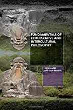 Fundamentals of Comparative and Intercultural Philosophy (SUNY series in Chinese Philosophy and Culture)
