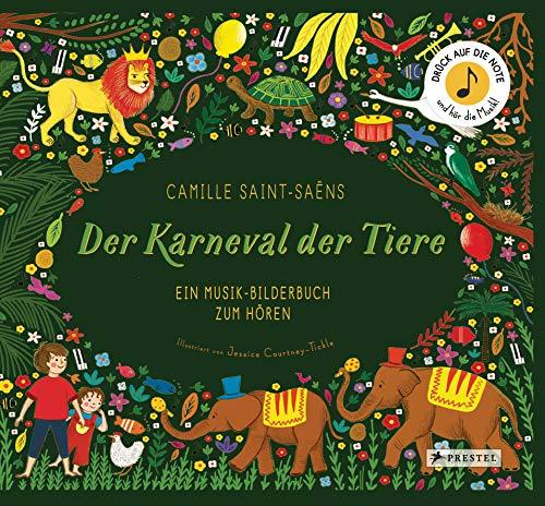 Camille Saint-Saëns. Der Karneval der Tiere: Ein Musik-Bilderbuch zum Hören mit 10 Soundmodulen (Prestel junior Sound-Bücher, Band 6)