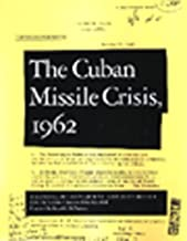 Cuban Missile Crisis, 1962: A National Security Archive Documents Reader