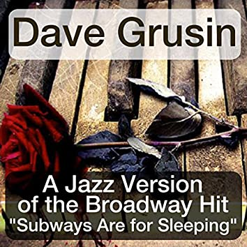 """A Jazz Version of the Broadway Hit """"Subways Are for Sleeping"""" (Original Album)"""