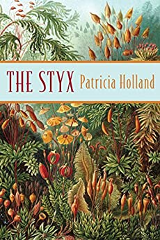 The Styx by [Patricia Holland]
