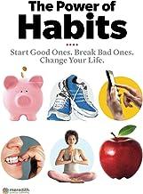 The Power of Habits: Start Good Ones. Break Bad Ones. Change Your Life.