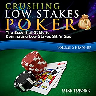 Crushing Low Stakes Poker: The Essential Guide to Dominating Low Stakes Sit 'n Gos, Volume 2 cover art