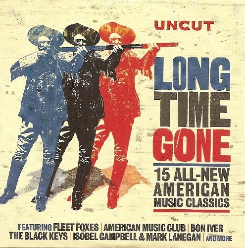 Uncut: Long Time Gone--15 All-New American Classics by American Music Club, Bon Iver, The Black Keys, Isobel Campbell & Mark Lanegan, The Felice Brothers, Howlin Rain, etc. Fleet Foxes (2008-08-03)
