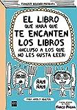 El libro que hará que te encanten los libros (Para aprender más sobre)