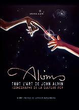 Tout l'art de John Alvin : Iconographe de la culture pop (John Alvin - Tout l'art)