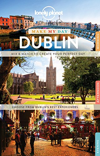 Lonely Planet Make My Day Dublin [Lingua Inglese]