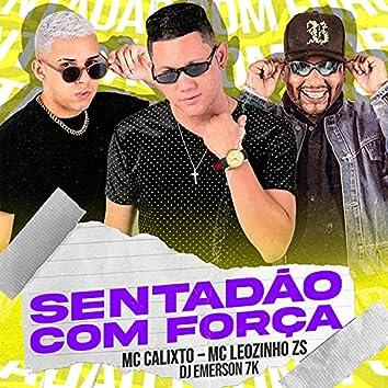 Sentadão com Força (feat. MC Calixto & MC Leozinho ZS)
