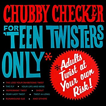For Teen Twisters Only