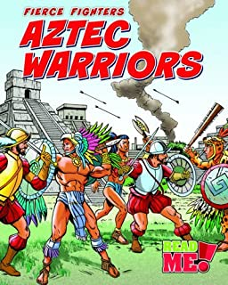 Aztec Warriors (Fierce Fighters)