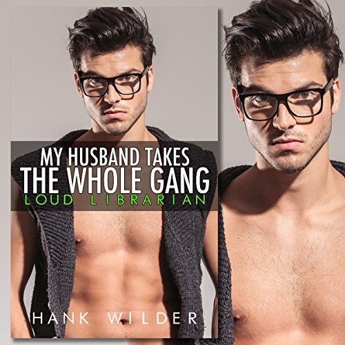 My Husband Takes the Whole Gang: Loud Librarian cover art