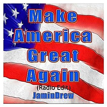 Make America Great Again (Radio Edit)