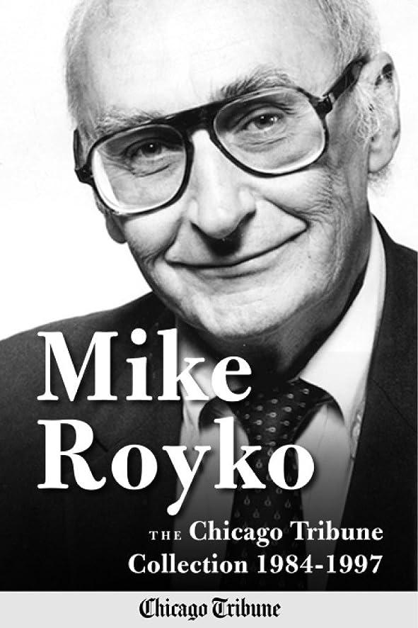 制裁ピクニックをするエンジニアリングMike Royko: The Chicago Tribune Collection 1984-1997 (English Edition)