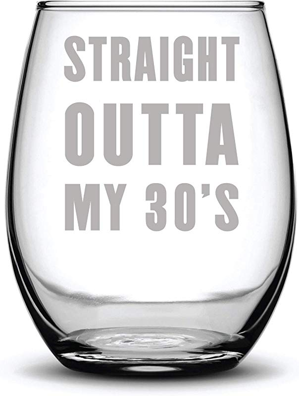 Straight Outta My 30 S Funny Gift Laser Etched Wine Glass Cursive 17 Oz