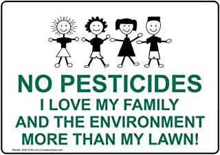 No Pesticides I Love My Family and The Environment More Than My Lawn! Sign, 10x7 in. Plastic for Agricultural Hazmat by ComplianceSigns